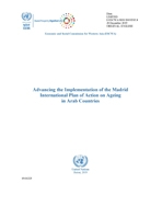 Advancing the Implementation of the Madrid International Plan of Action on Ageing in Arab Countries cover