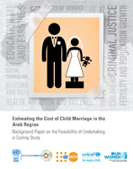 Estimating the Cost of Child Marriage in the Arab Region: Background Paper on the Feasibility of Undertaking a Costing Study cover