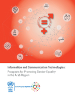 Information and Communication Technologies: Prospects for Promoting Gender Equality in the Arab Region cover