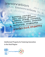 Intellectual Property for Fostering Innovation in the Arab World cover
