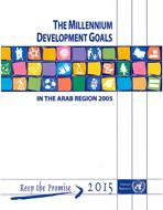The Millennium Development Goals in the Arab Region, 2005