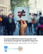 Examining multidimensional inequality in the Arab region through a capabilities lens: Presenting a pilot study in Lebanon with a focus on SDG 10 cover