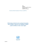 Reforming Technical and Vocational Education and Training: A Gateway for Building a Skilled Youth Workforce in the Arab Region cover