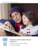 Population and Development Report Issue No. 8: Prospects of Ageing with Dignity in the Arab Region cover