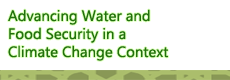 Advancing Water and Food Security in a Climate Change Context