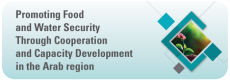 Promoting Food and Water Security Through Cooperation and Capacity Development in the Arab region