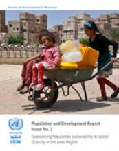 Overcoming Population Vulnerability to Water Scarcity in the Arab Region: Population and Development Report Issue No. 7