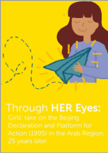 Through HER Eyes: Girls' take on the Beijing Declaration and Platform for Action (1995) in the Arab region, 25 years later