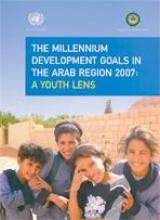 The Millennium Development Goals in the Arab Region 2007: A Youth Lens