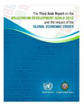 The Third Arab Report on the Millennium Development Goals 2010 and the Impact of the Global Economic Crises