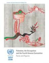 Palestine, the Occupation and the Fourth Geneva Convention: Facts and Figures, 2014