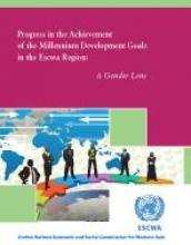 Progress in the Achievement of the Millennium Development Goals in the ESCWA Region: A Gender Lens