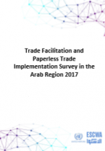 Trade Facilitation and Paperless Trade Implementation Survey in the Arab Region 2017