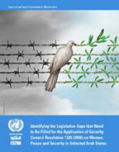 Identifying the Legislative Gaps that Need to Be Filled for the Application of Security Council Resolution 1325 (2000) on Women, Peace and Security in Selected Arab States cover