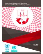 Climate Change Adaptation in the Health Sector Using Integrated Water Resources Management Tools cover