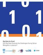 بيانات مفيدة: هل يمكن للبيانات الضخمة توضيح التحديات التي تواجه اللاجئين السوريين في لبنان؟ غلاف (بالإنكليزية)