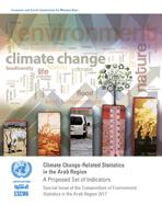 Climate Change-Related Statistics in the Arab Region: A Proposed Set of Indicators Special Issue of the Compendium of Environment Statistics in the Arab Region 2017 cover