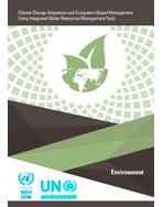 Climate Change Adaptation and Ecosystem-Based Management Using Integrated Water Resources Management Tools cover