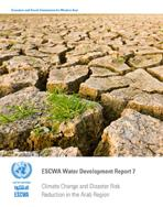 ESCWA Water Development Report 7: Climate Change and Disaster Risk Reduction in the Arab Region cover