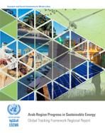 Arab Region Progress in Sustainable Energy Global Tracking Framework Regional Report cover