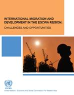 International Migration and Development in the ESCWA Region: Challenges and Opportunities cover