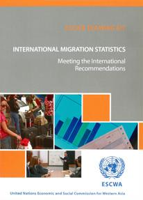 International Migration Statistics: Meeting the International Recommendations - ESCWA Training Kit  cover