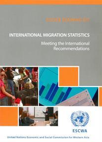 International Migration Statistics: Meeting the International Recommendations - ESCWA Training Kit  cover