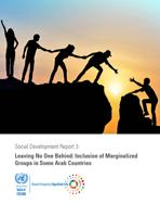 Leaving no one behind: Integrating marginalized groups in some Arab countries cover