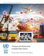 Transport and Connectivity to Global Value Chains: Illustrations from the Arab Region cover