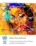 Women, Peace and Security: The Role of Institutions in Times of Peace and War in the Arab Region cover